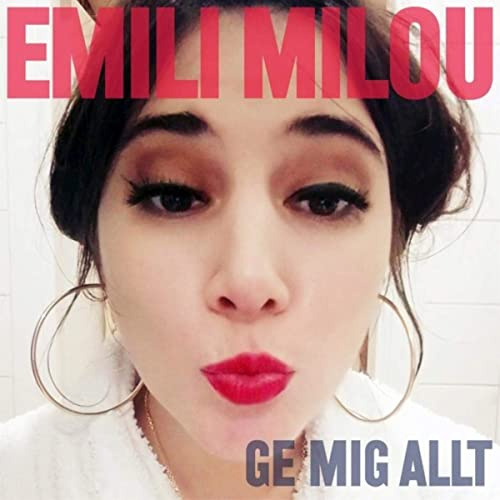 Ge mig allt - Emili Milou  Released 2019   Recording of vocals  Mixing of all the songs