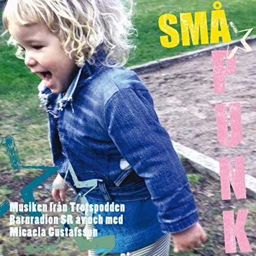 Småpunk   Musiken från Trotspodden, Barnradion SR  - Micaela Gustafsson   Released 2020   Mixing